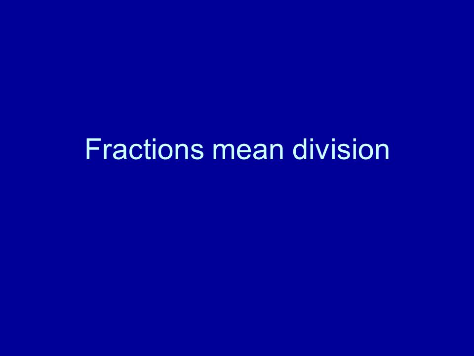 Fractions mean division