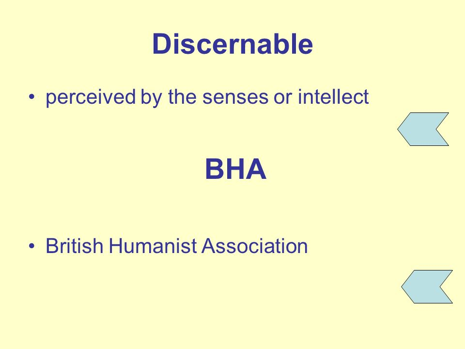Discernable perceived by the senses or intellect British Humanist Association BHA