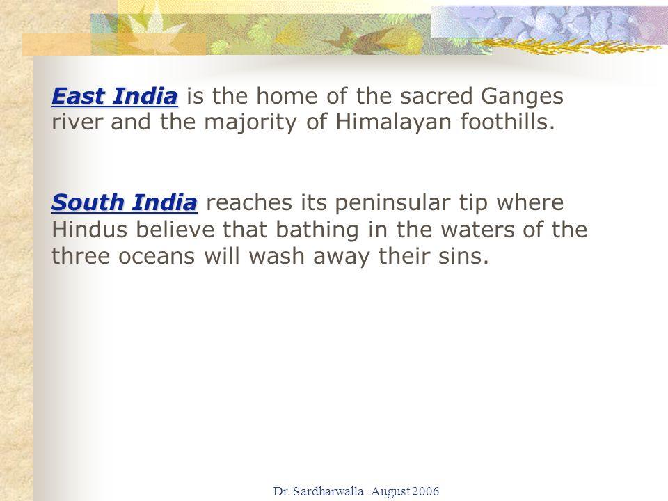 Dr.Sardharwalla August 2006 India has three major seasons - winter - summer and the monsoon.