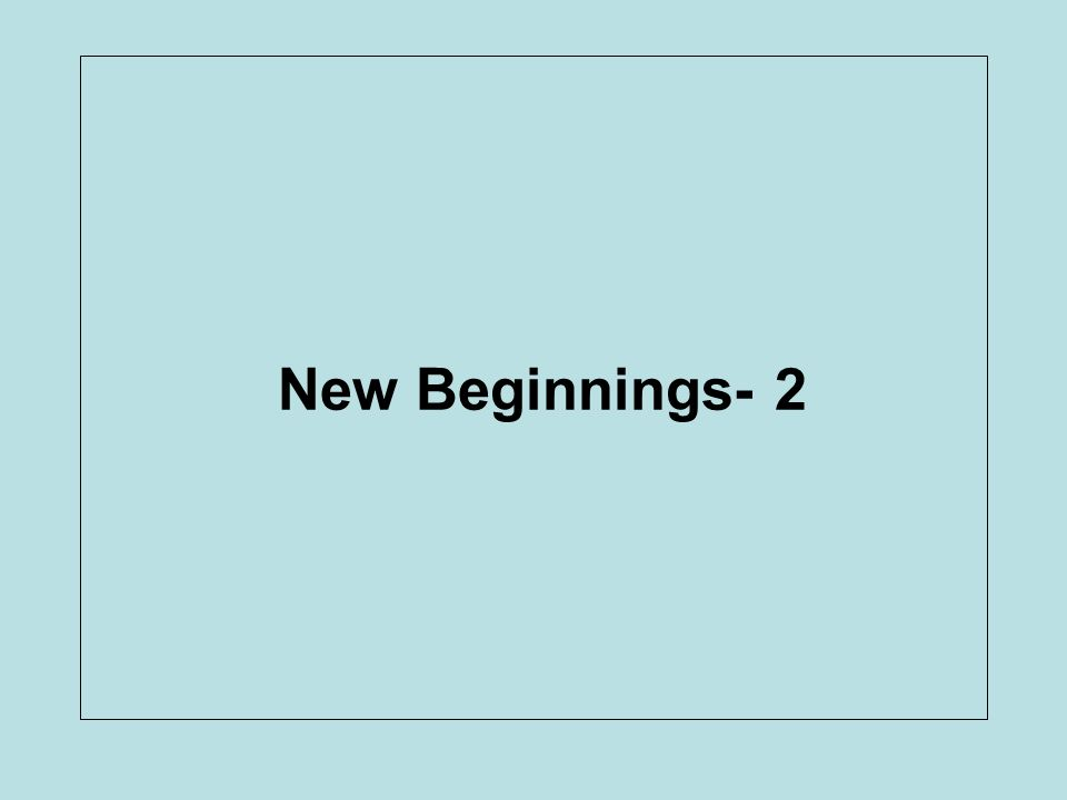 New Beginnings- 2