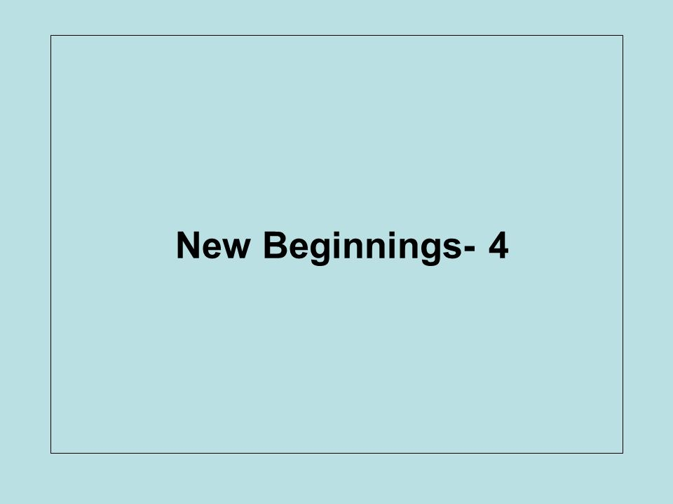 New Beginnings- 4
