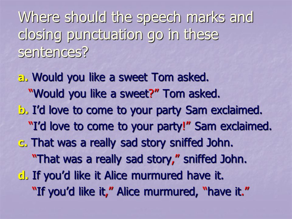 a. Would you like a sweet Tom asked. Would you like a sweet.