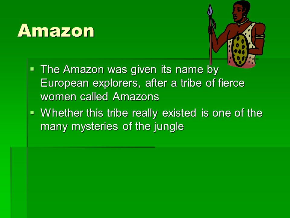 The Amazon Rainforest One of the most well known rainforests is the Amazon One of the most well known rainforests is the Amazon Where is the Amazon? W