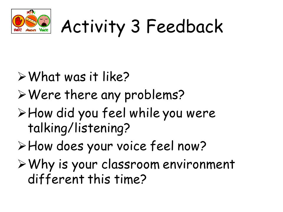 Activity 3 Feedback What was it like. Were there any problems.