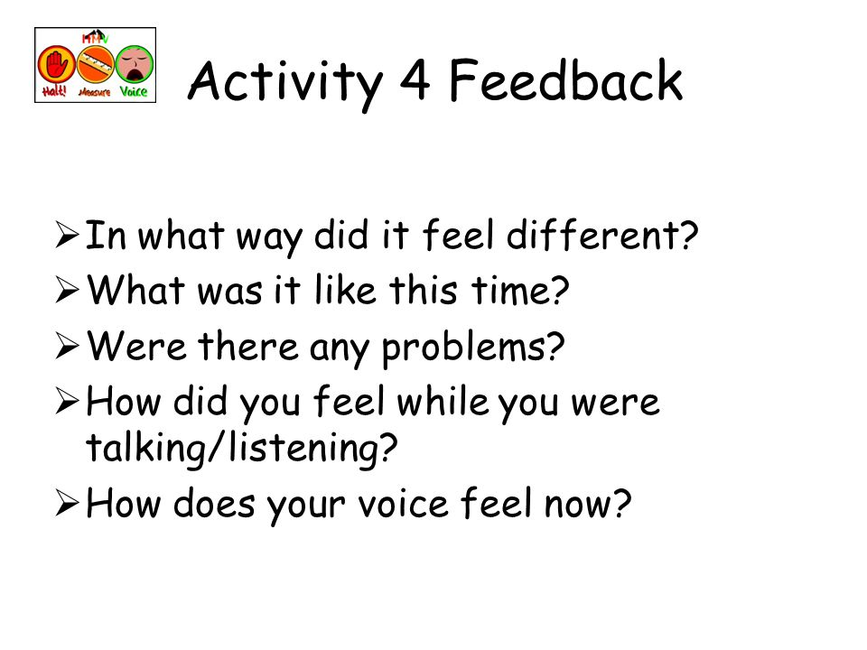 Activity 4 Feedback In what way did it feel different.