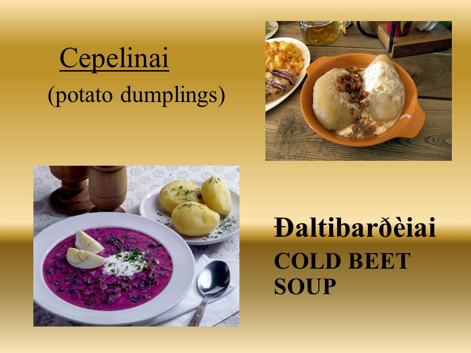 Lithuanian Food Here are some of the traditional foods eaten in Lithuania