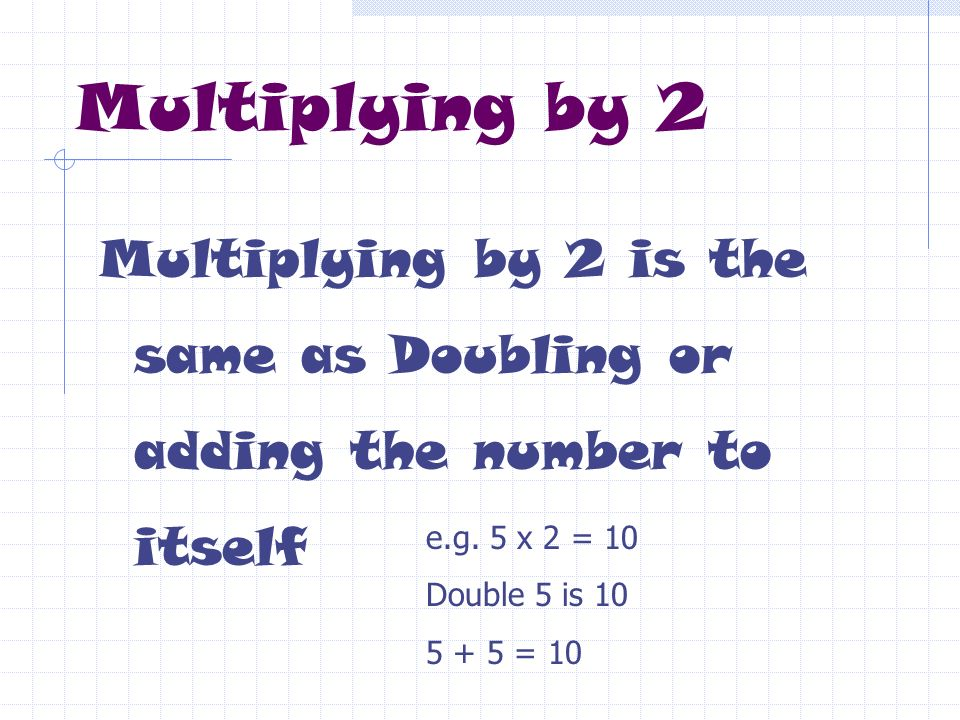 Dividing by 2 When you divide by 2 it is the same as halving the number e.g.
