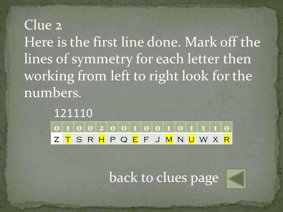 In clues 1,3 & 4: A=1, B=2 etc For help with certain clues, click on the selected arrow.