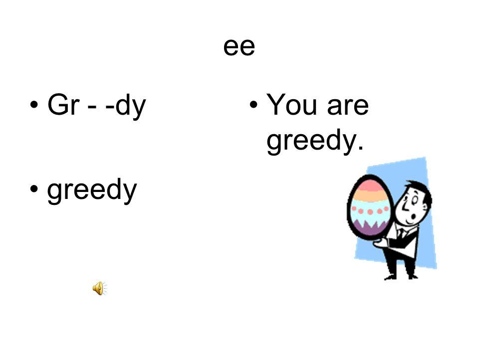 ee F - - d feed Feed me