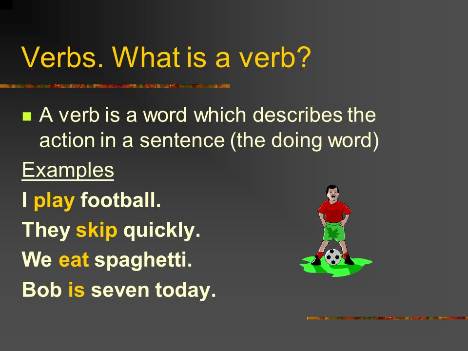 Verbs.What is a verb.