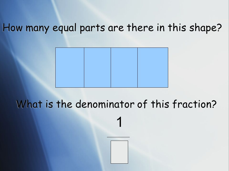 Find the denominators of these fractions 11 1 1