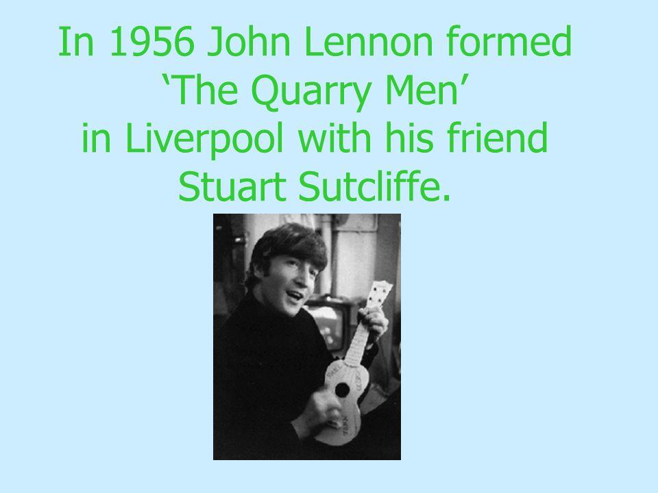 In July 1957 The Quarry Men performed at St. Peter s Church Garden Fete. John met Paul McCartney.
