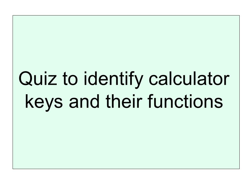 Quiz to identify calculator keys and their functions