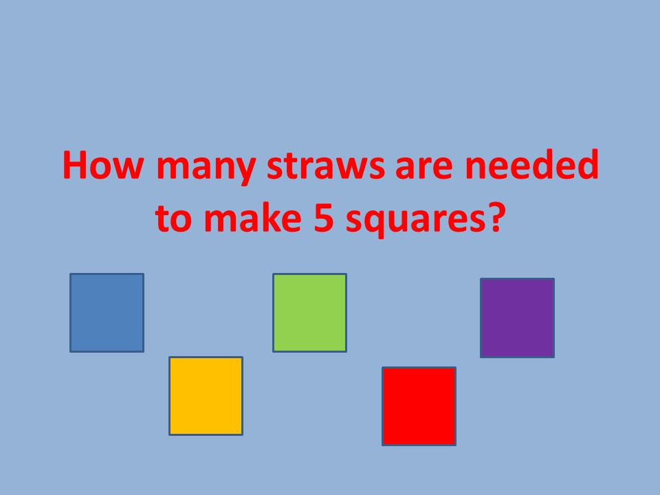 How many straws are needed to make 5 squares