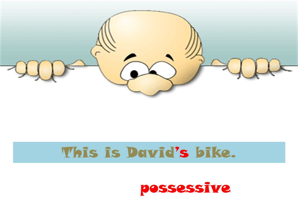 This is Davids bike. possessive