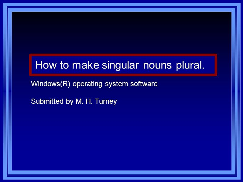 Start with a noun Plurals - making more than one.Does it end with y.