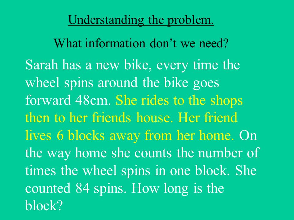 Understanding the problem. What information dont we need