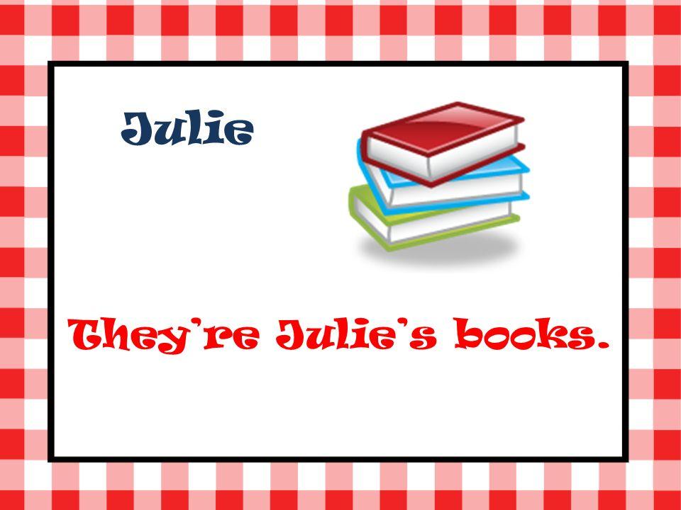 Julie Theyre Julies books.
