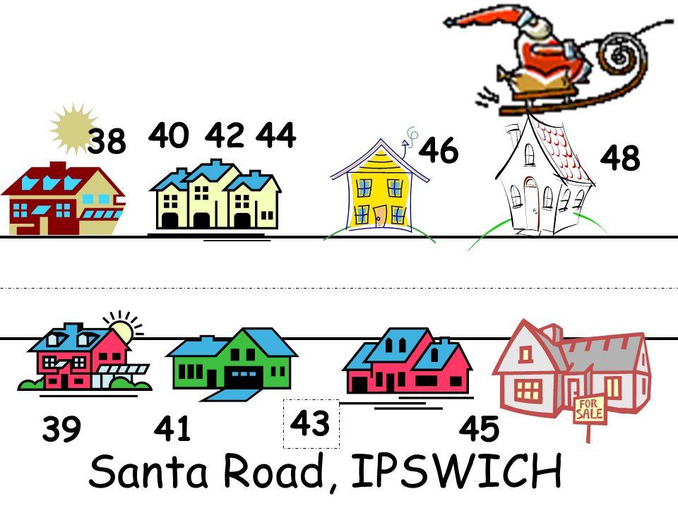 38 40 46 48 4244 3941 43 45 Santa Road, IPSWICH