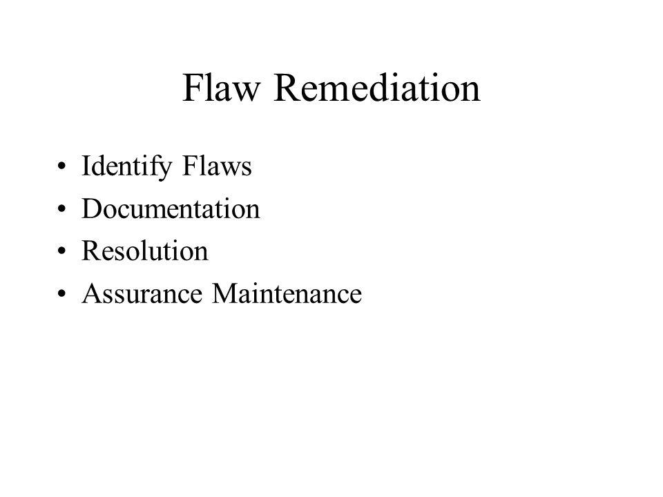 Flaw Remediation Identify Flaws Documentation Resolution Assurance Maintenance