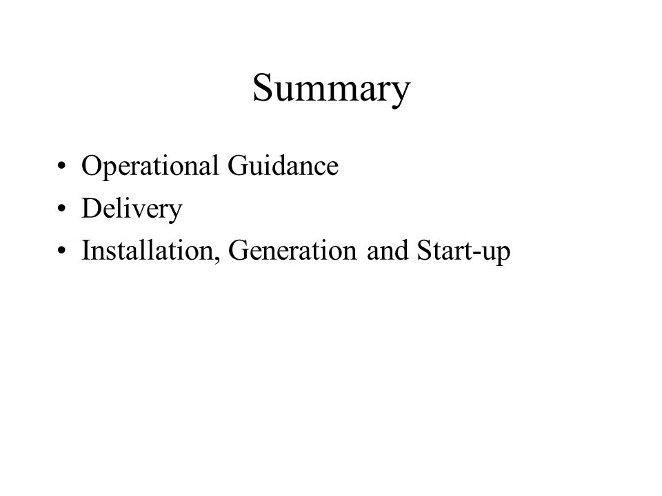 Summary Operational Guidance Delivery Installation, Generation and Start-up