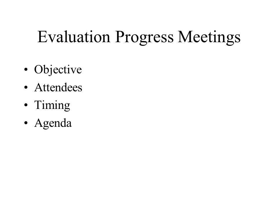 Evaluation Progress Meetings Objective Attendees Timing Agenda