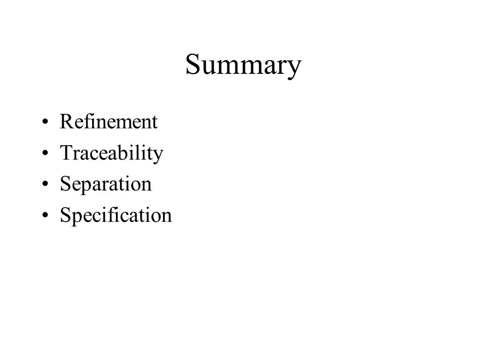 Summary Refinement Traceability Separation Specification