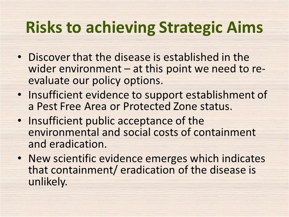 Operational Objectives 1Reduce the risk of the disease becoming established in the wider environment.