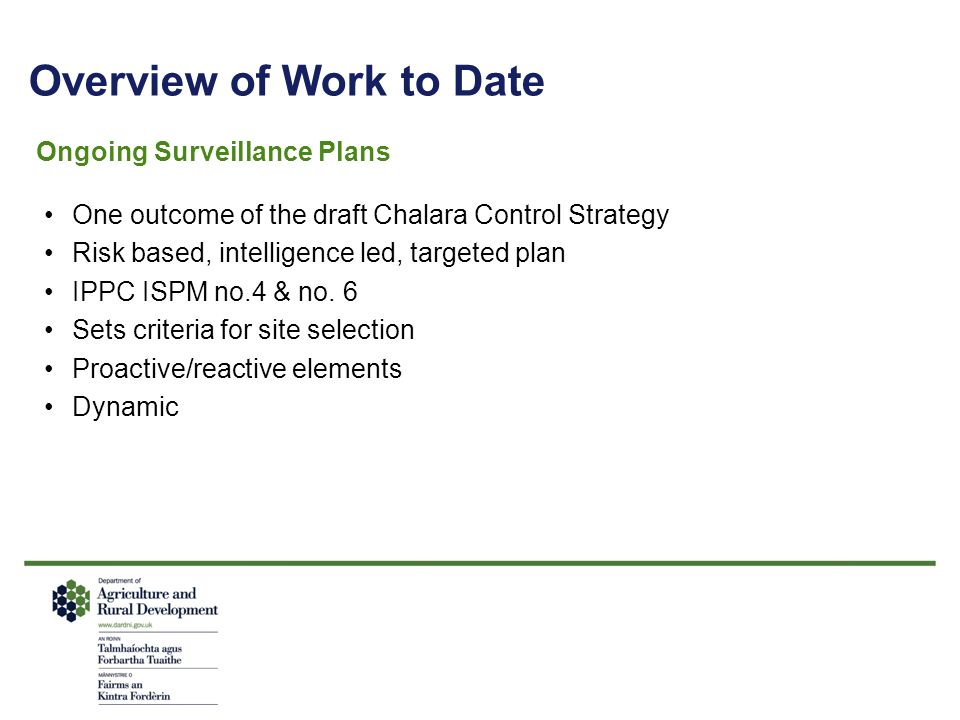 Overview of Work to Date Ongoing Surveillance Plans One outcome of the draft Chalara Control Strategy Risk based, intelligence led, targeted plan IPPC ISPM no.4 & no.