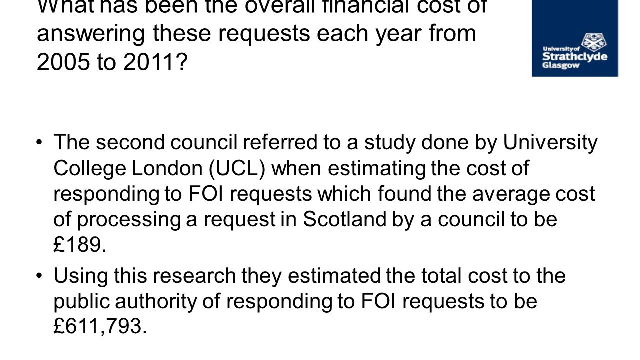 What has been the overall financial cost of answering these requests each year from 2005 to 2011? The second council referred to a study done by Unive