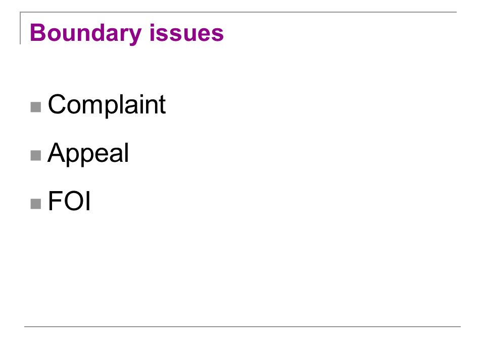 Boundary issues Complaint Appeal FOI