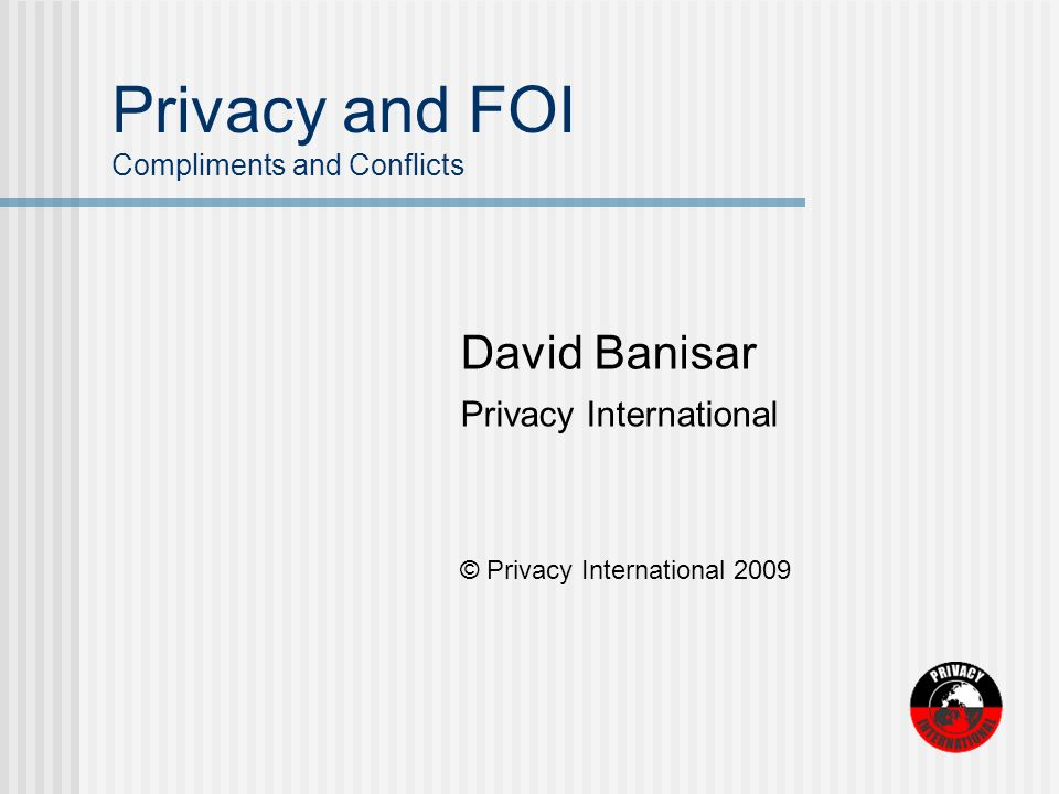 More Information www.privacyinternational.org/foisurvey www.privacyinternational.org/phr