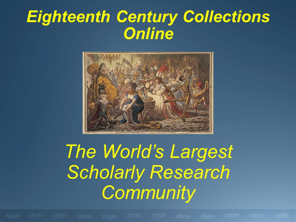 Eighteenth Century Collections Online The Worlds Largest Scholarly Research Community