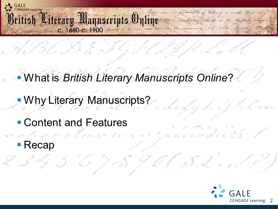 2 What is British Literary Manuscripts Online Why Literary Manuscripts Content and Features Recap