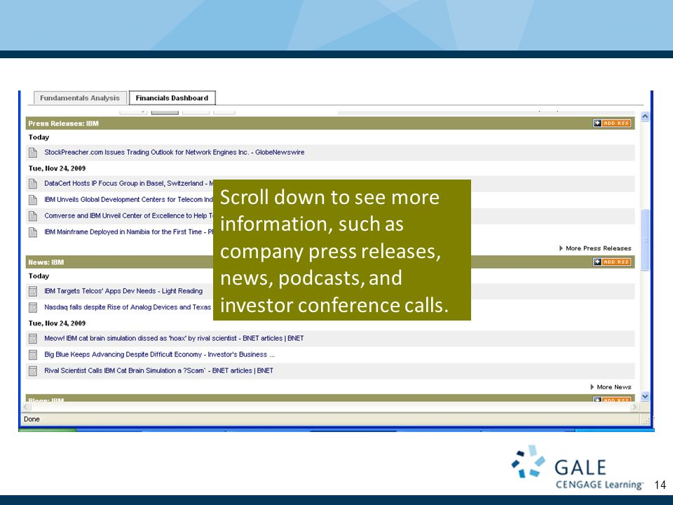 14 Scroll down to see more information, such as company press releases, news, podcasts, and investor conference calls.