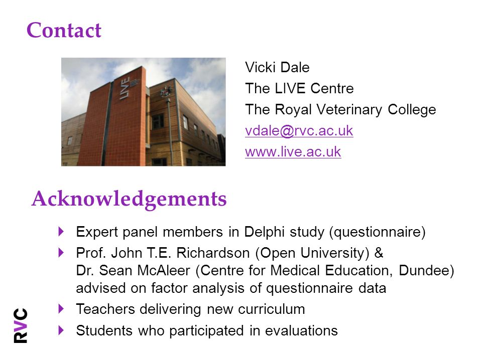 Contact Vicki Dale The LIVE Centre The Royal Veterinary College vdale@rvc.ac.uk www.live.ac.uk Expert panel members in Delphi study (questionnaire) Pr