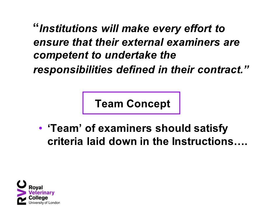 Institutions will make every effort to ensure that their external examiners are competent to undertake the responsibilities defined in their contract.
