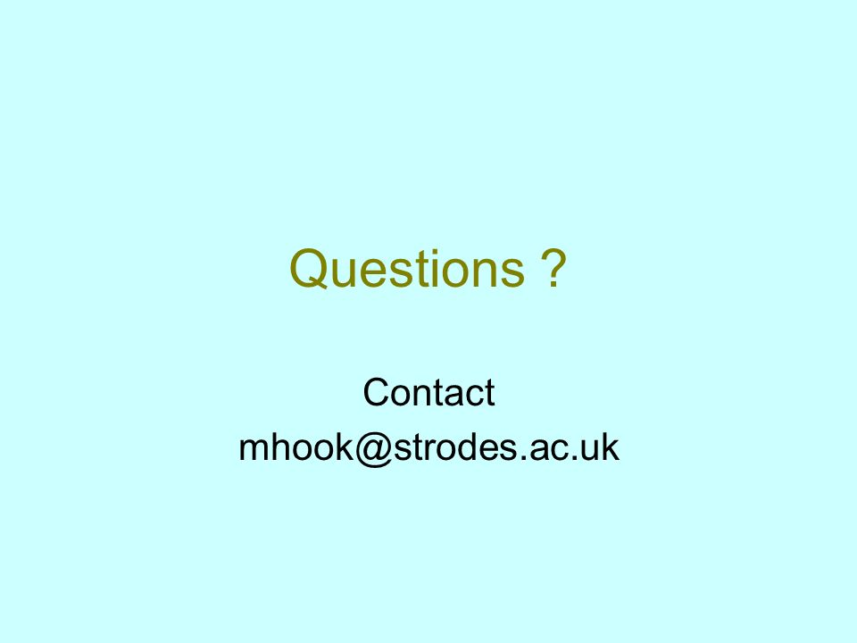 Questions Contact mhook@strodes.ac.uk