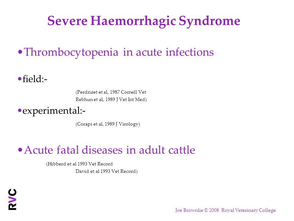 Severe Haemorrhagic Syndrome Thrombocytopenia in acute infections field:- (Perdrizet et al, 1987 Cornell Vet Rebhun et al, 1989 J Vet Int Med) experim