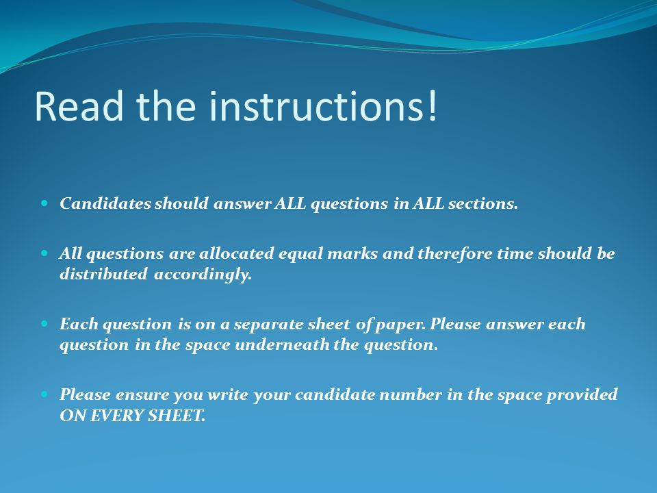 Read the instructions. Candidates should answer ALL questions in ALL sections.