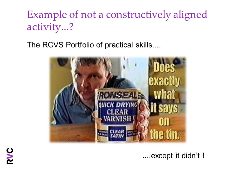 Example of not a constructively aligned activity...? The RCVS Portfolio of practical skills........except it didnt !
