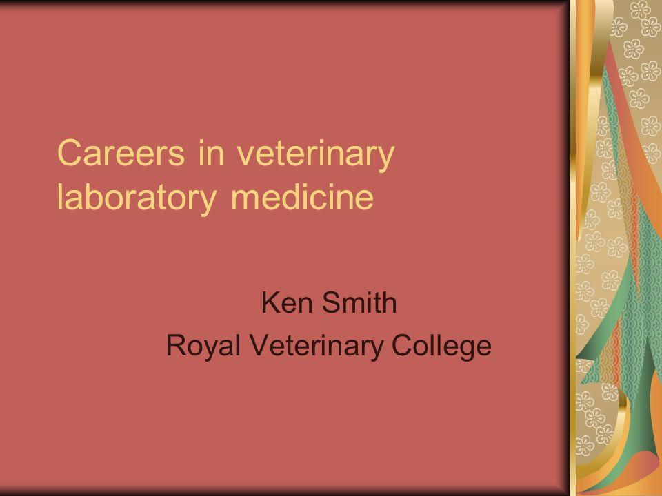 Veterinary laboratory medicine Why me?