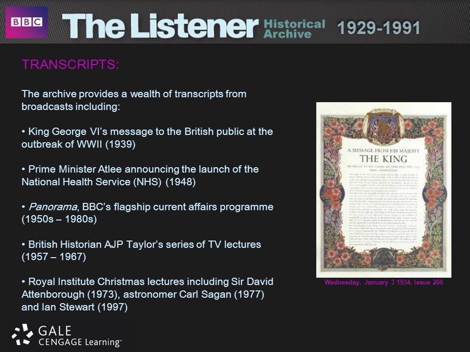 TRANSCRIPTS: The archive provides a wealth of transcripts from broadcasts including: King George VIs message to the British public at the outbreak of