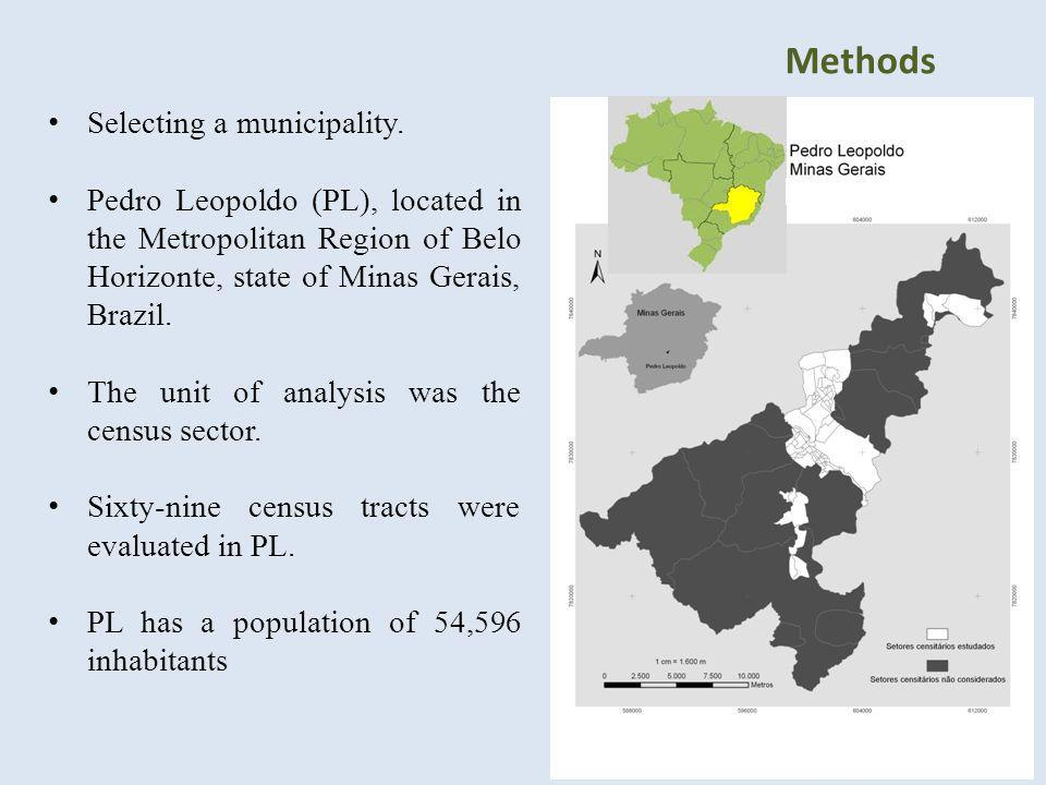 Methods Selecting a municipality. Pedro Leopoldo (PL), located in the Metropolitan Region of Belo Horizonte, state of Minas Gerais, Brazil. The unit o