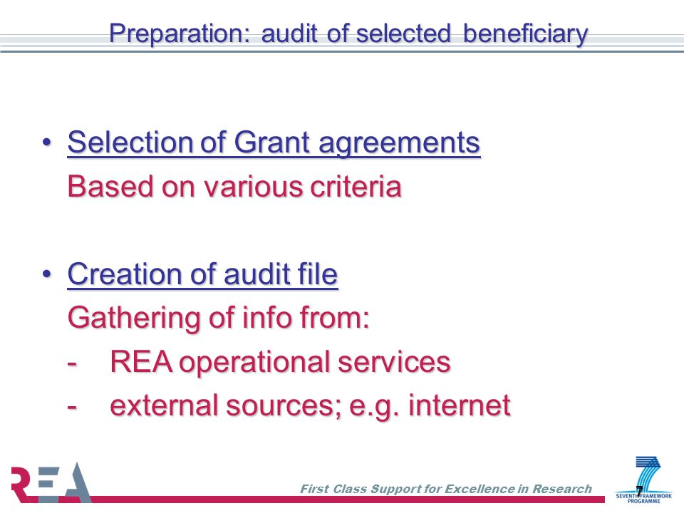First Class Support for Excellence in Research 7 Preparation: audit of selected beneficiary Selection of Grant agreementsSelection of Grant agreements