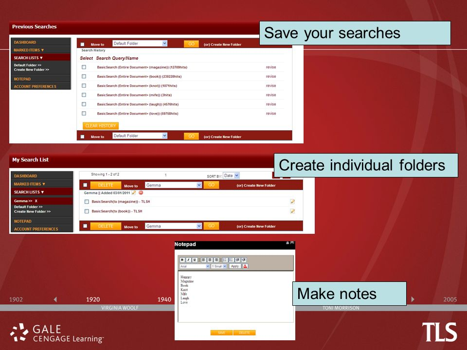 Save your searches Create individual folders Make notes