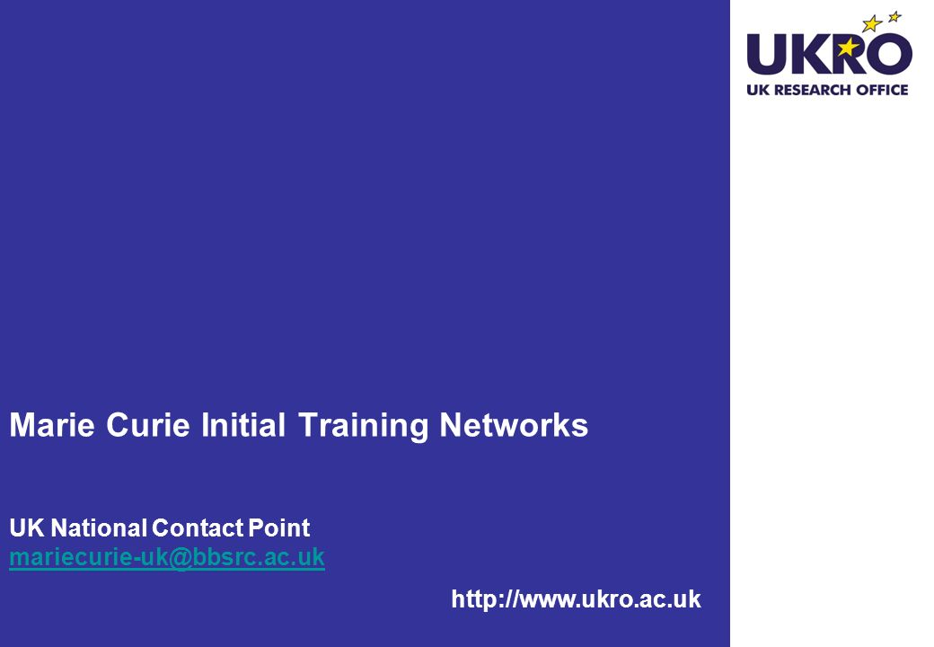 Session overview UKRO and the NCP Policy background and description of actions Financial issues Submission and evaluation of proposals Hints and tips for proposal writing UK Research Office – MC NCP