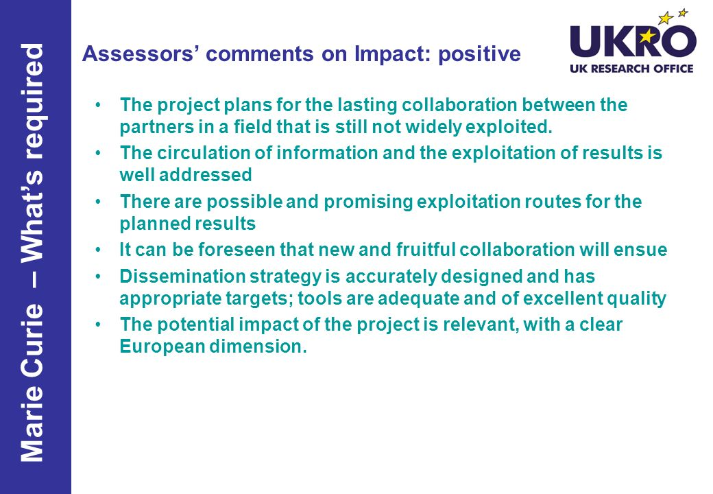 Assessors comments on Impact: positive The project plans for the lasting collaboration between the partners in a field that is still not widely exploi