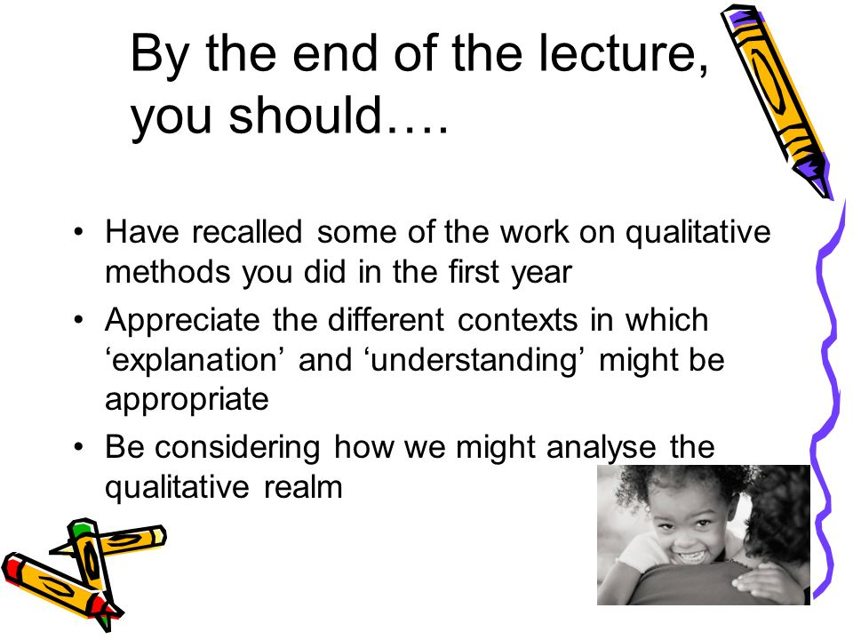 By the end of the lecture, you should….
