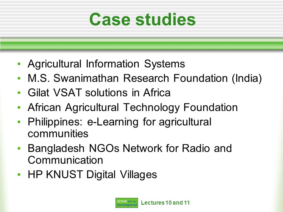 Lectures 10 and 11 Case studies Agricultural Information Systems M.S.